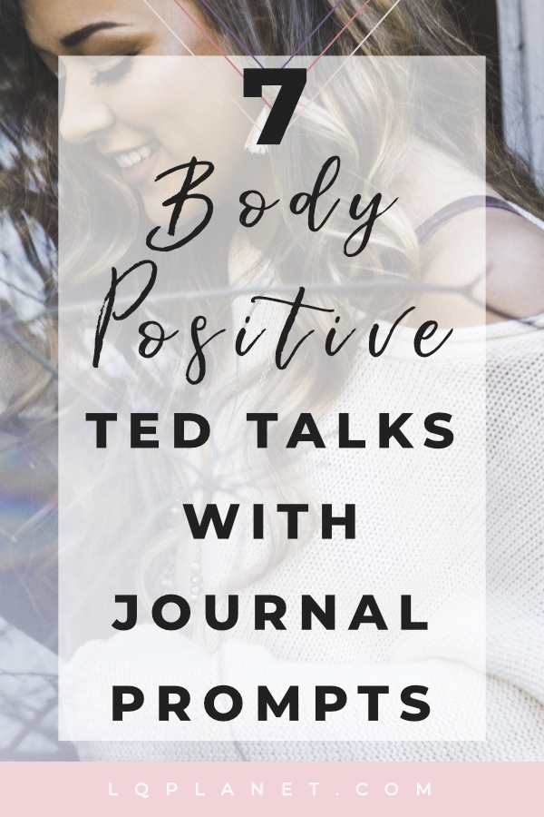 7 Body Positivity TED talks with Journal Prompts
