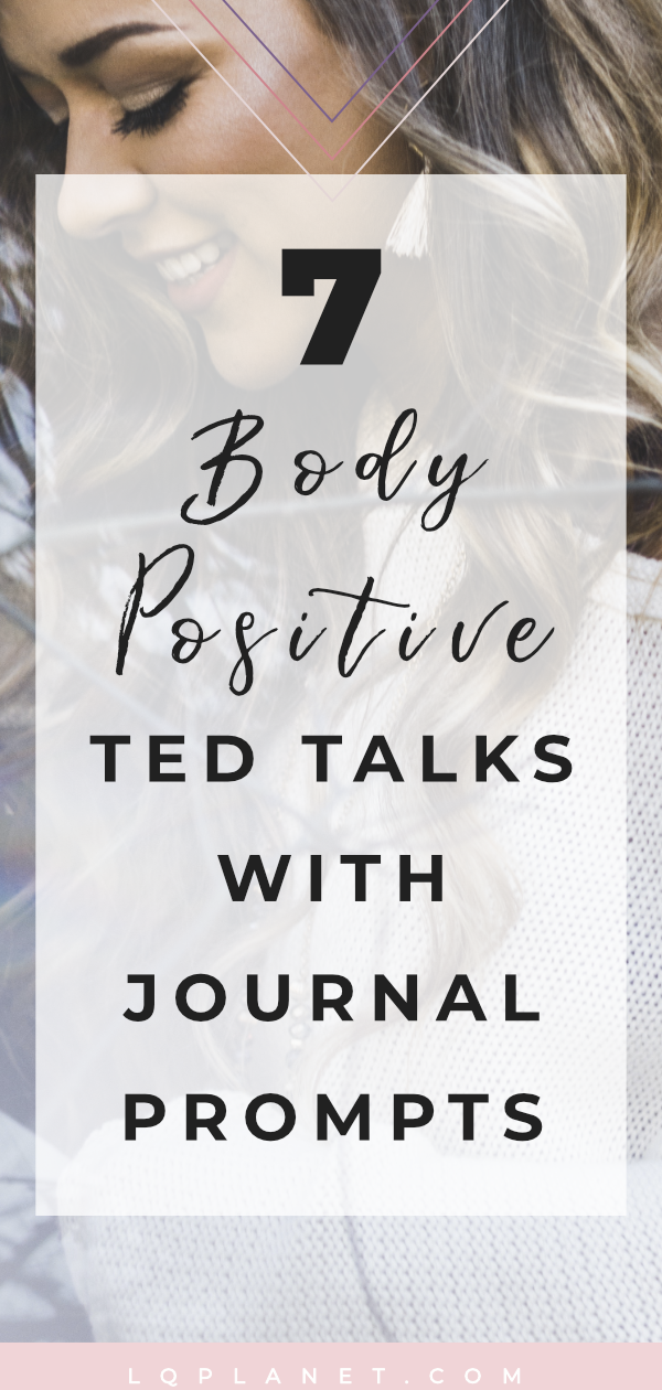 7 Body Positive TED talks about body positivity with journal prompts. #selfcare #journaling #journal #loveyourself #loveyourimperfections #selflove #wellness #bodypositive #bodygoals #bodyimage #mindset #positivity #journalprompts #positive #healthylifestyle #selfcare #healthy #journalprompts #women #bodyconfidence #healthateverysize #bodyacceptance #selfacceptance #dietsdontwork #nondietapproach #bodypositivity #journalideas #TEDtalks #motivational #inspirational Photo by Mean Shadows