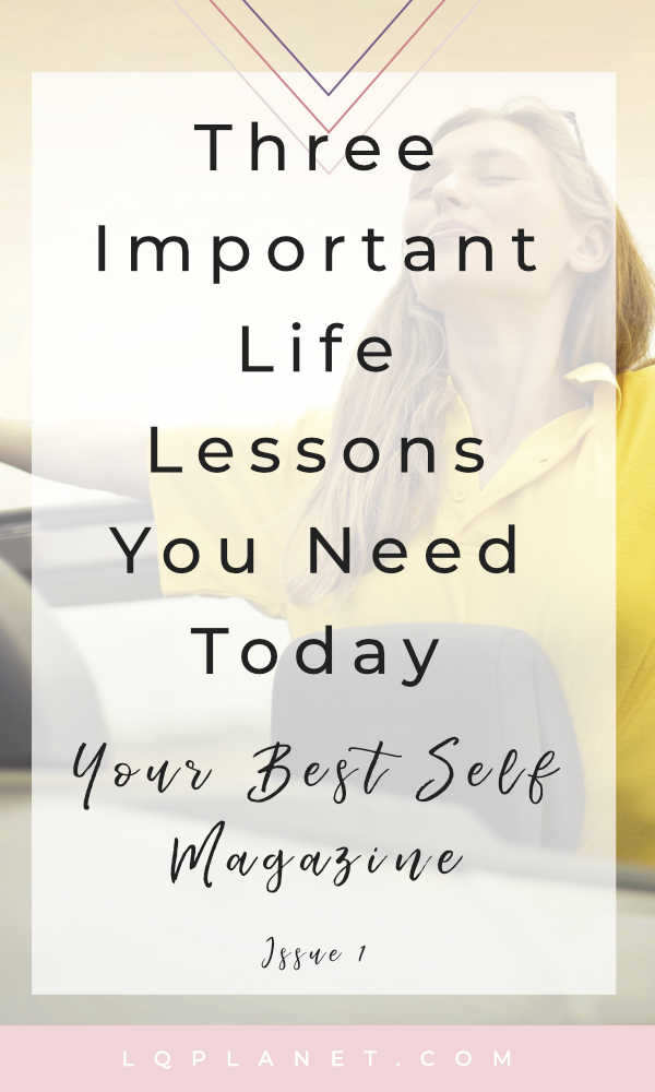 Three Important Life Lessons You Need Today; Photo by bruce mars from Pexels