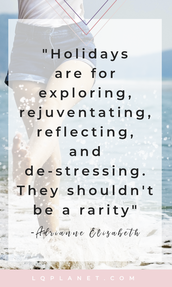 Quote: holidays are for rejuvenating. Photo by rawpixel.com from Pexels