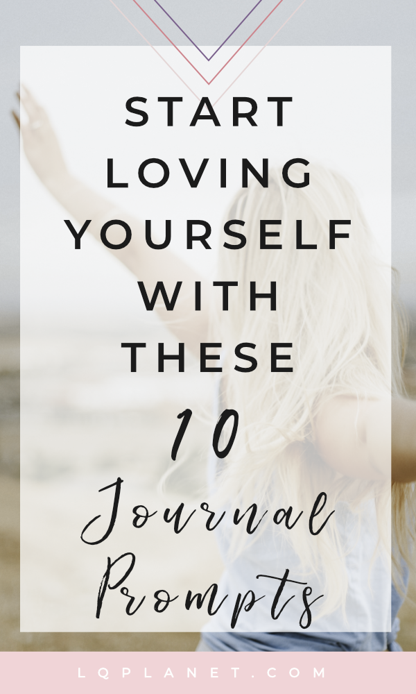 start loving yourself with these 10 journal prompts