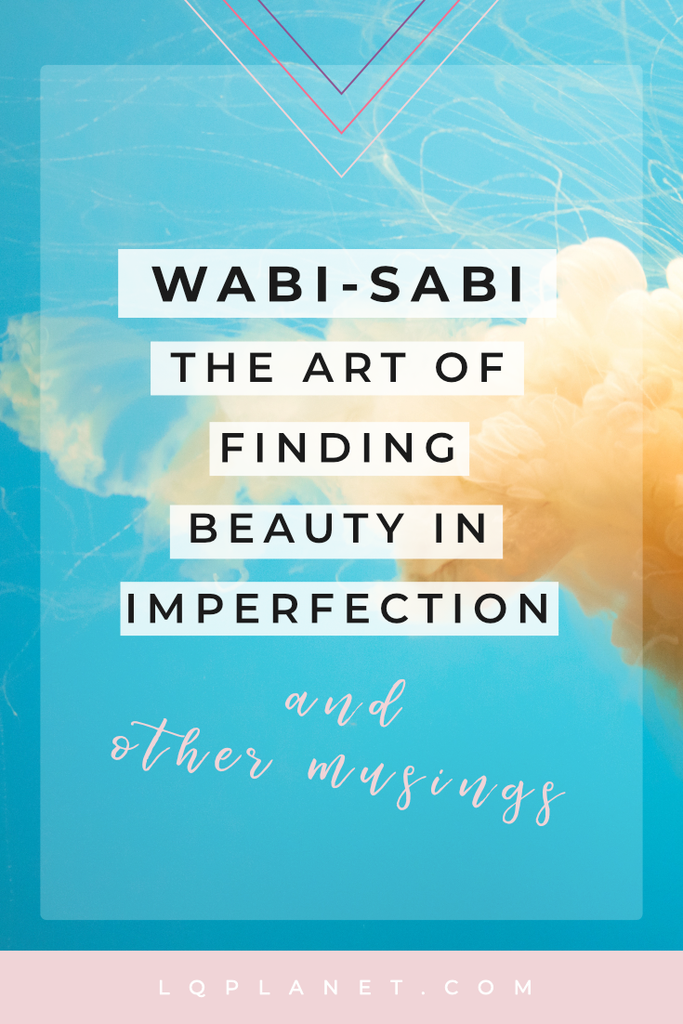 Wabi-Sabi: The japanese art of finding beauty in imperfection; Photo by Francisco Delegarreta