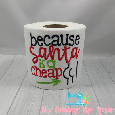 Because Santa Is A Cheap Butt - Novelty Toilet Paper