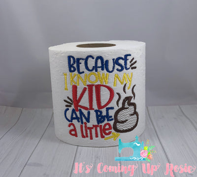 Because I Know My Kid Can Be a Little Poo - Teacher Novelty Toilet Paper