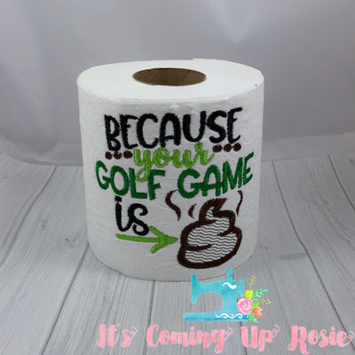 Because Your Golf Game is Poo - Golf Novelty Toilet Paper