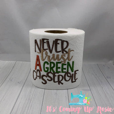 Never Trust A Green Casserole - Novelty Toilet Paper