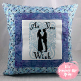 """As You Wish"" Princess Bride Pillow Case"