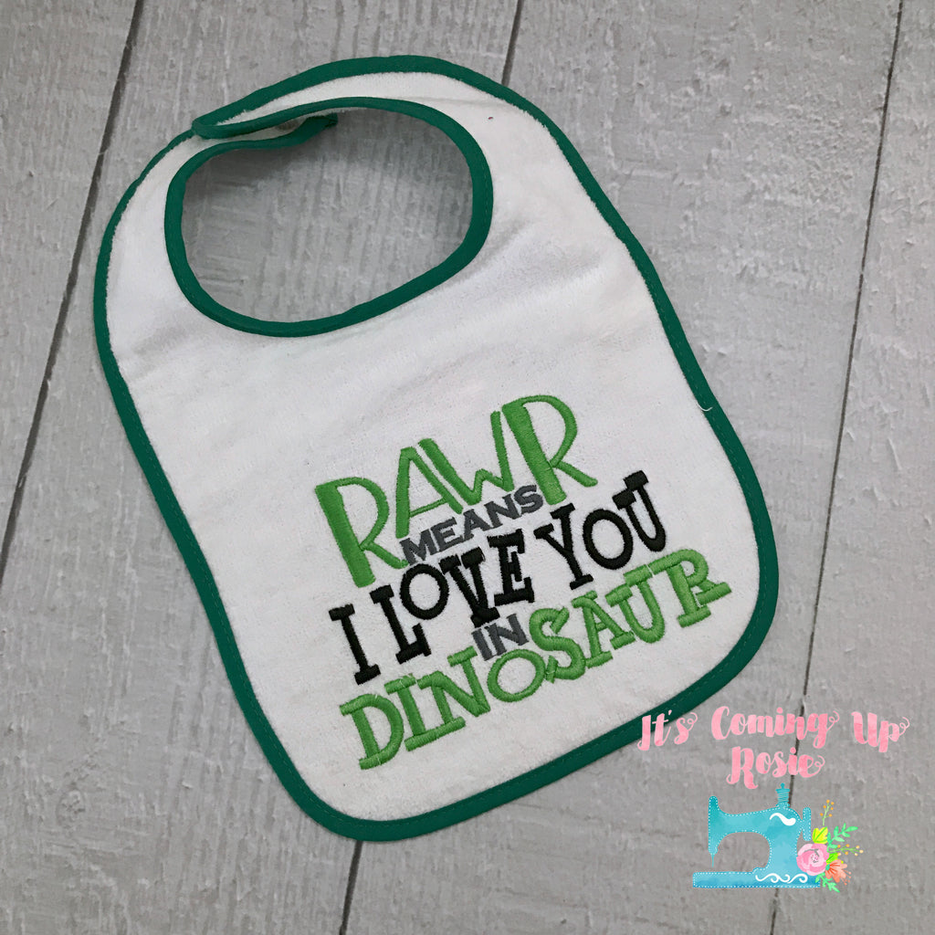 Rawr Means I Love You In Dinosaur - Bib or Bodysuit