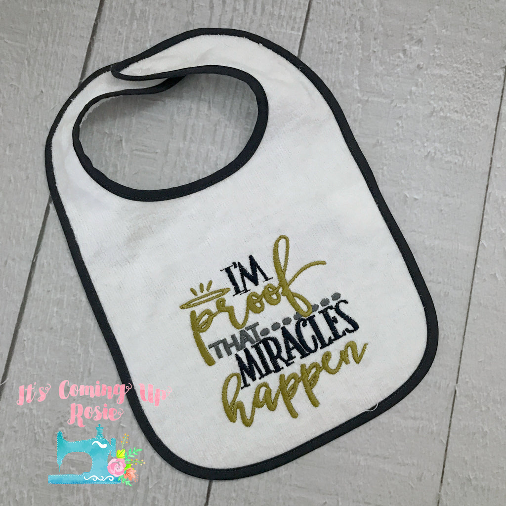 I'm Proof Miracles Happen - Bib or Bodysuit