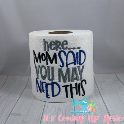 Mom Said You May Need This - Father's Day Novelty Toilet Paper