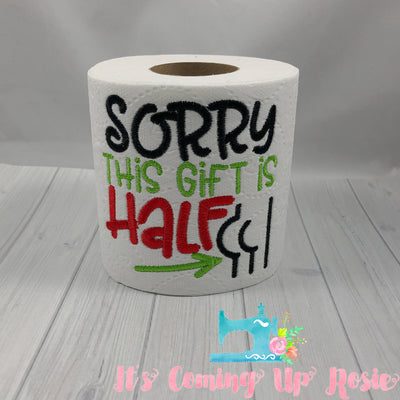Sorry This Gift Is Half-A$$ed - Novelty Toilet Paper