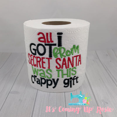 All I Got From Secret Santa Was This Crappy Gift - Novelty Toilet Paper