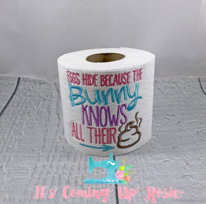 Eggs Hide Because The Bunny Knows... - Easter Novelty Toilet Paper