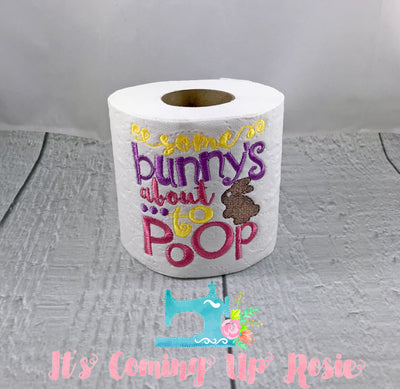 Some Bunny's About To Poop- Easter Novelty Toilet Paper
