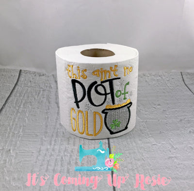 This Ain't No Pot Of Gold - St. Patrick's Novelty Toilet Paper