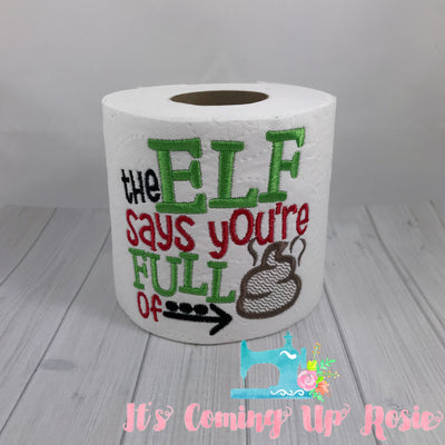The Elf Says Your Full of Crap - Novelty Toilet Paper