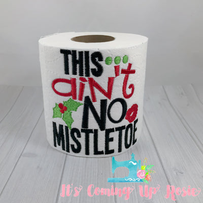 This Ain't No Mistletoe - Novelty Toilet Paper