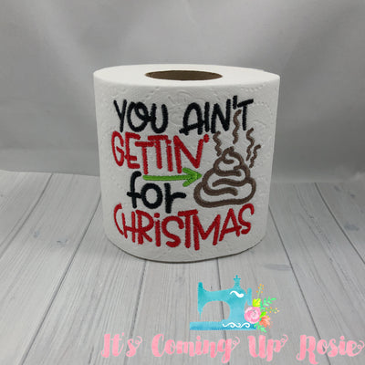 You Ain't Gettin Crap for Christmas - Novelty Toilet Paper