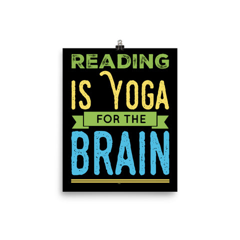 Reading Is Yoga For The Brain Wall Art