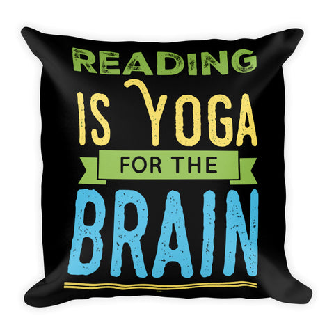 Reading Is Yoga For The Brain Black Throw Pillow