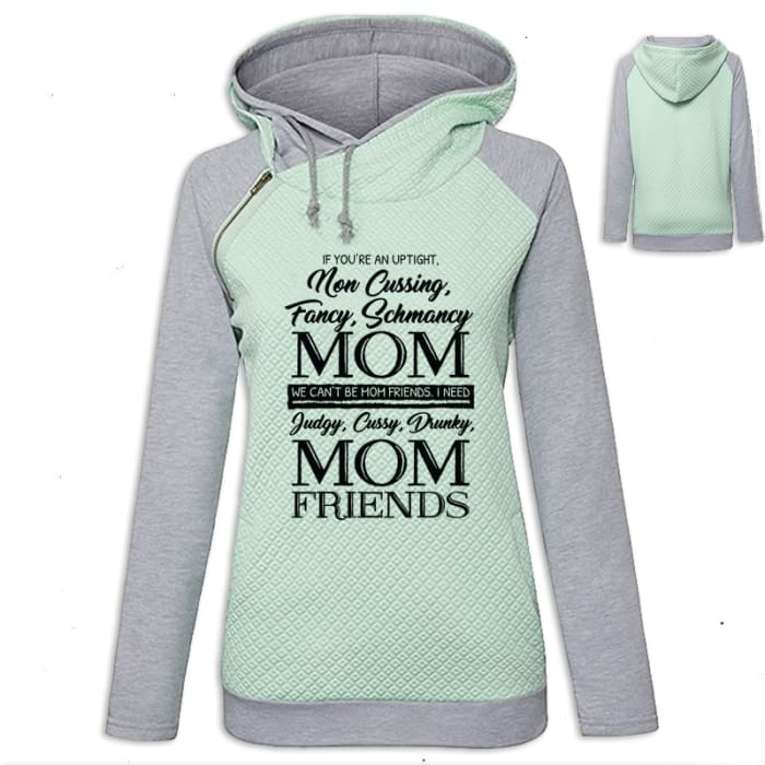 Amaya - If Your An Uptight Non Cussing Fancy Schmancy... Hoodie Green / S (US XXS) (UK XS) Hoodie Just Superb Free Shipping