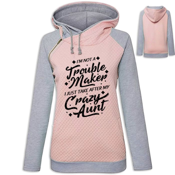 Courtney - Im Not A Troublemaker I Just Take After My Crazy Aunt Hoodie Pink / S (US XXS) (UK XS) Hoodie Just Superb Free Shipping