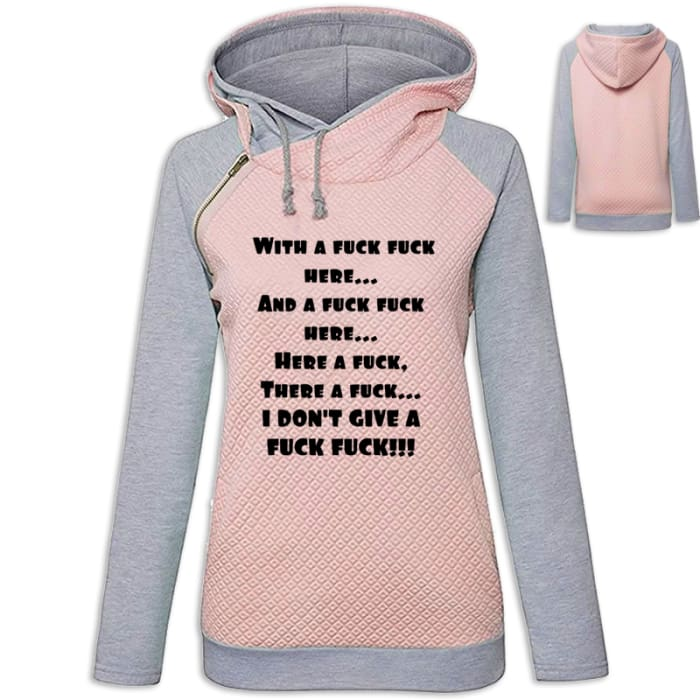 Iffy - Funny ...Here A Fuck There A Fuck IDGAF Hoodie Pink / S (US XXS) (UK XS) Hoodie Just Superb Free Shipping