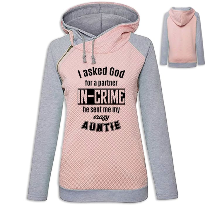 Lala - I Asked God For A Partner In Crime He Sent Me My Crazy Auntie Hoodie Pink / S (US XXS) (UK XS) Hoodie Just Superb Free Shipping