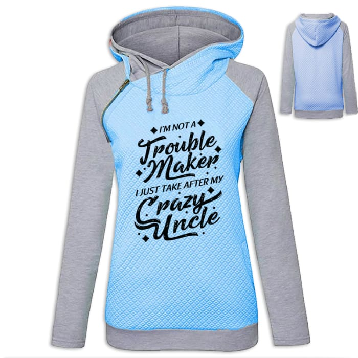 Lindsay - Im Not A Troublemaker I Just Take After My Crazy Uncle Hoodie Blue / S (US XXS) (UK XS) Hoodie Just Superb Free Shipping