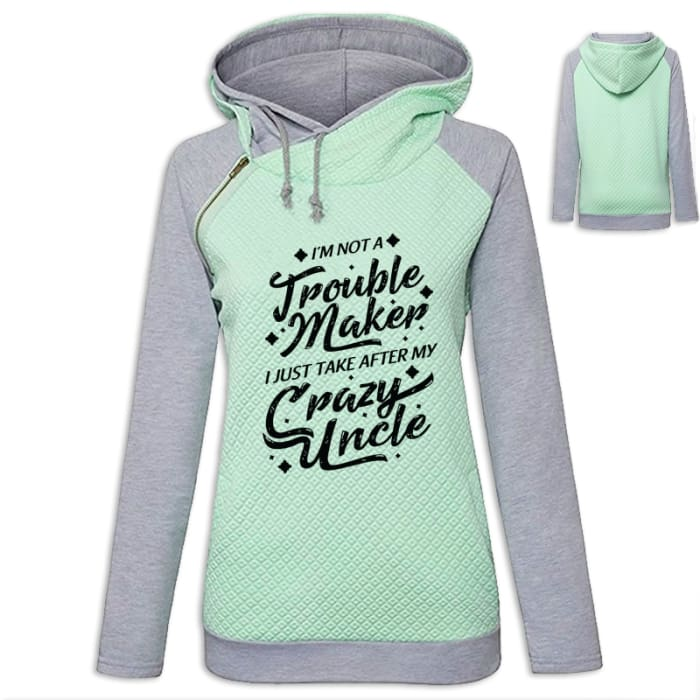 Lindsay - Im Not A Troublemaker I Just Take After My Crazy Uncle Hoodie Green / S (US XXS) (UK XS) Hoodie Just Superb Free Shipping