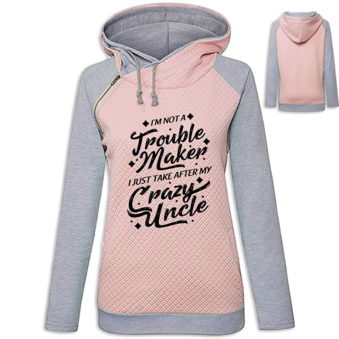 Lindsay - Im Not A Troublemaker I Just Take After My Crazy Uncle Hoodie Pink / S (US XXS) (UK XS) Hoodie Just Superb Free Shipping