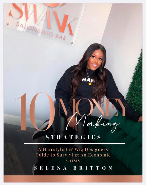 10  Money Making Strategies: A Hairstylist & Wig Designers Guide to Surviving An Economic Crisis