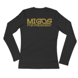 Migos for President ladies long sleeve (gold logo)