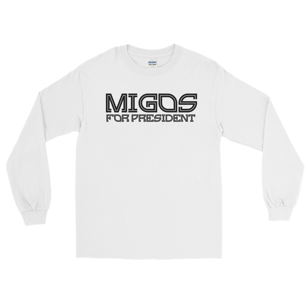 Migos for President Long Sleeve (black logo)