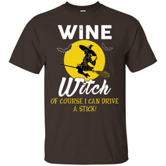 Wine Witch Of Course I Can Drive A Stick Shirt Shirts - teesdiys G200 Gildan Ultra Cotton T-Shirt - teesdiys