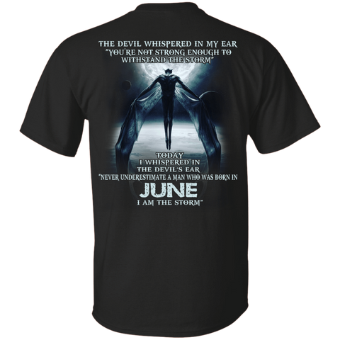 The Devil Whispered In My Ear A Man Born In June I Am The Storm Shirt
