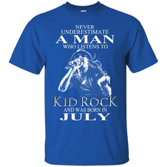Trend A Man Who Listens To Kid Rock And Was Born In July G200 Gildan Ultra Cotton T-Shirt - teesdiys