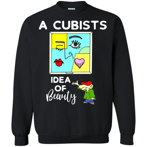 A Cubists Idea Of Beauty T-shirt Black / Small G180 Gildan Crewneck Pullover Sweatshirt 8 oz. - teesdiys