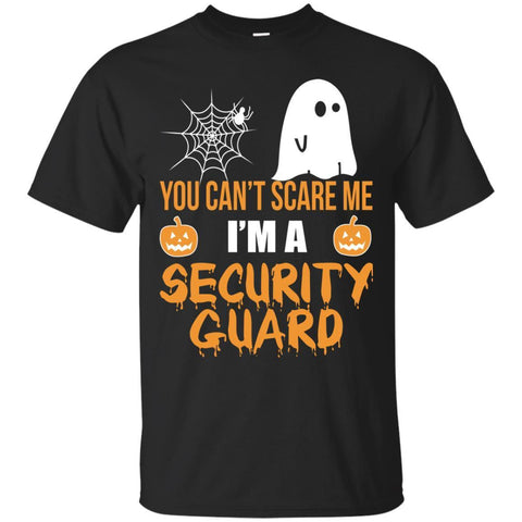 You Can't Scare Me I'm A Security Guard Halloween Shirt T-shirt - teesdiys Black / Small G200 Gildan Ultra Cotton T-Shirt - teesdiys