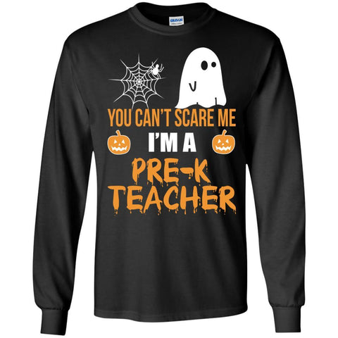 Top You Can't Scare Me I'm A Pre K Teacher Halloween Shirt Black / Small G240 Gildan LS Ultra Cotton T-Shirt - teesdiys