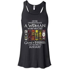 A Woman Who Watches Game Of Thrones And Was Born In January Shirt - teesdiys Bella + Canvas Flowy Racerback Tank - teesdiys