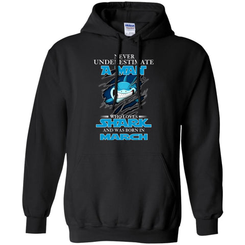 Nerver Underestimate A Man Who Love Shark And Was Born In March Hoodie Black / S Hoodie - teesdiys