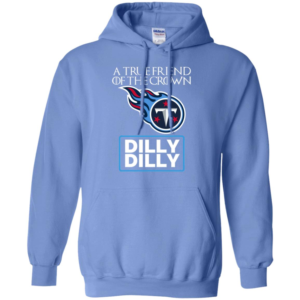 0f1f96949aff Dilly Dilly T-shirt Friend Of The Tennessee Titans King – DragonFlys ...