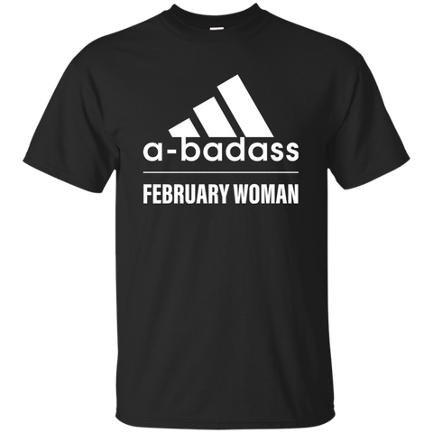 Abadass February Woman T Shirt Shirt - teesdiys Black / Small Custom Ultra Cotton T-Shirt - teesdiys
