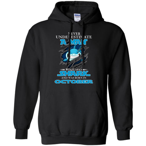 Nerver Underestimate A Man Who Love Shark And Was Born In October Hoodie Black / S Hoodie - teesdiys