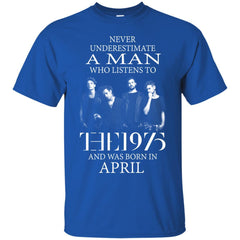 Trend A Man Who Listens To The 1975 And Was Born In April G200 Gildan Ultra Cotton T-Shirt - teesdiys