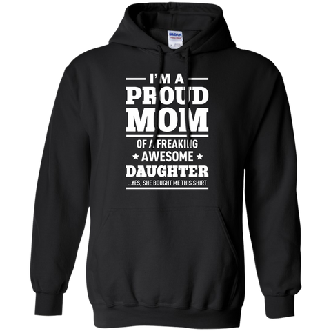 Best I'm A Proud Mom Of A Freaking Awesome Daughter Shirt - teesdiys Black / Small Pullover Hoodie 8 oz - teesdiys