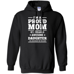 Best I'm A Proud Mom Of A Freaking Awesome Daughter Shirt - teesdiys Pullover Hoodie 8 oz - teesdiys