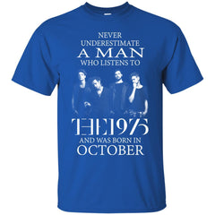 Trending A Man Who Listens To The 1975 And Was Born In October G200 Gildan Ultra Cotton T-Shirt - teesdiys