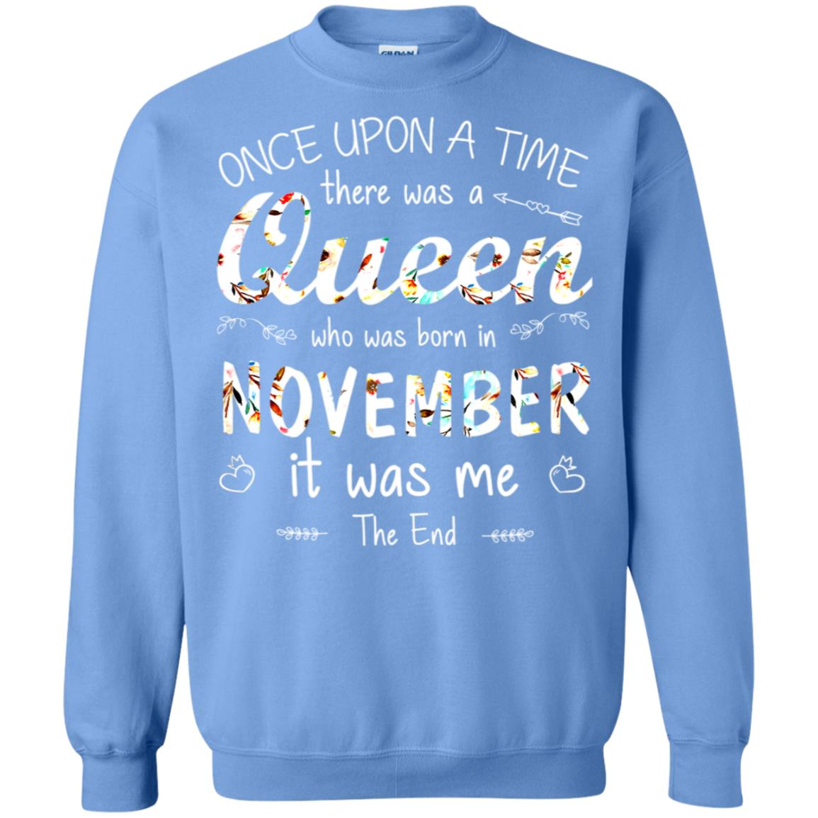 94ebae1390481 November Birthday Once Upon A Time There Was A Queen Who Was Born In  November Sweatshirt